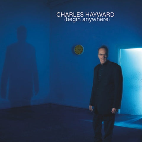 HAYWARD, CHARLES - Begin Anywhere