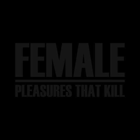 FEMALE - Pleasures That Kill