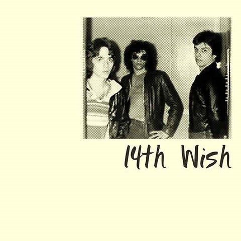 14TH WISH - 14th Wish/I Gotta Get Rid of You