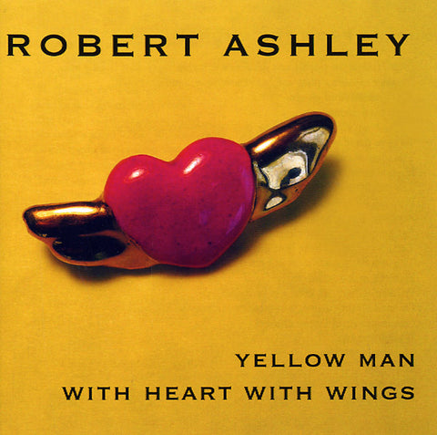 ASHLEY, ROBERT - Yellow Man With Heart With Wings