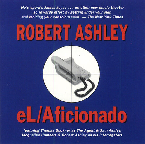 ASHLEY, ROBERT - eL/Aficionado