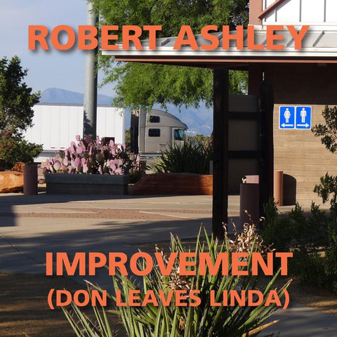 ASHLEY, ROBERT - Improvement (Don Leaves Linda)
