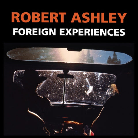 ASHLEY, ROBERT - Foreign Experiences