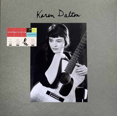 DALTON, KAREN - Recording is the Trip - The Karen Dalton Archives