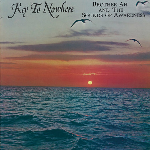 BROTHER AH & THE SOUNDS OF AWARENESS - Key To Nowhere