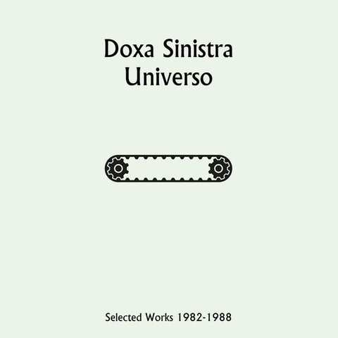 DOXA SINISTRA - Universo: Selected Works 1982-1988