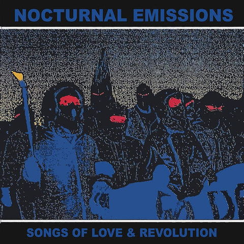 NOCTURNAL EMISSIONS - Songs of Love and Revolution