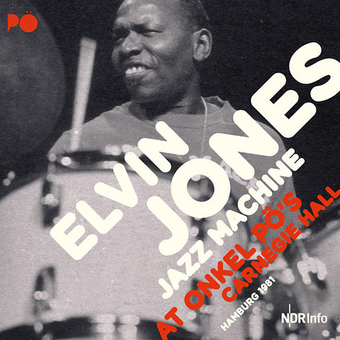 JONES JAZZ MACHINE, ELVIN - At Onkel PO's Carnegie Hall Hamburg 1981