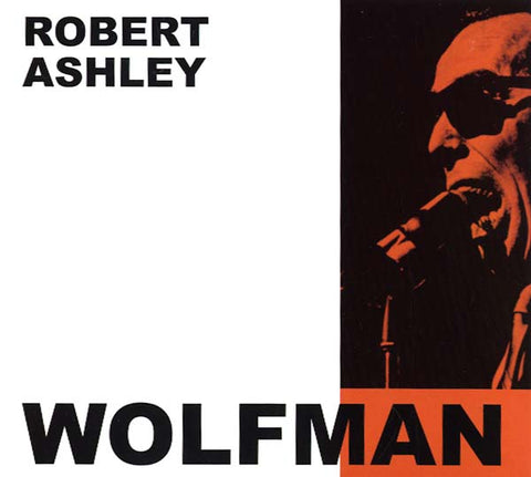 ASHLEY, ROBERT - The Wolfman