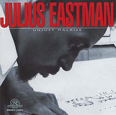 EASTMAN, JULIUS - Unjust Malaise