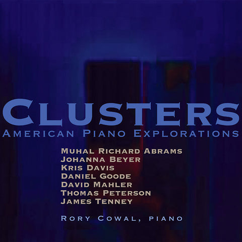 COWAL, RORY - Clusters: American Piano Explorations