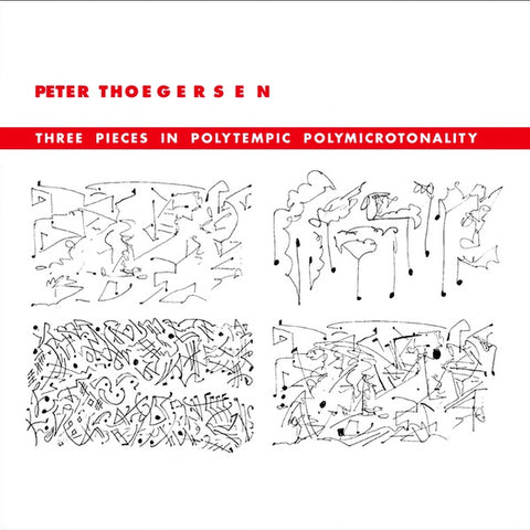 THOEGERSEN, PETER - Three Pieces In Polytempic Polymicrotonality