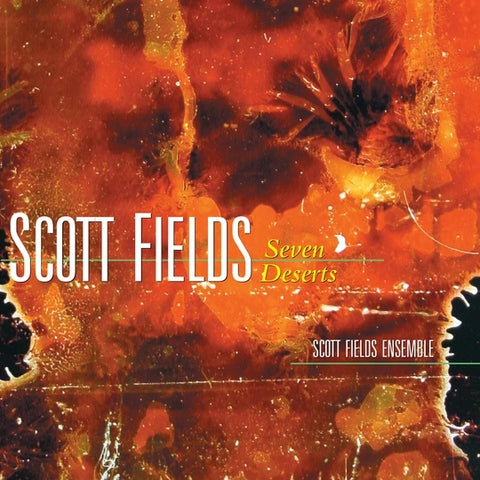 FIELDS, SCOTT - Seven Deserts