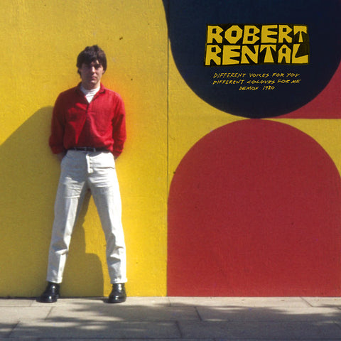 RENTAL, ROBERT - Different Voices For You. Different Colours For Me. Demos 1980