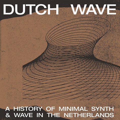 V/A - Dutch Wave: A History Of Minimal Synth & Wave In The Netherlands
