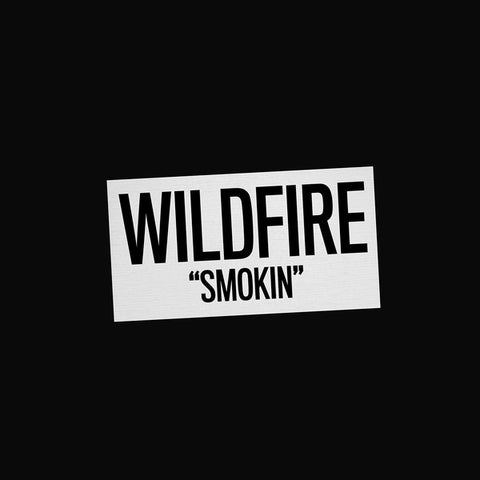 WILDFIRE - Smokin