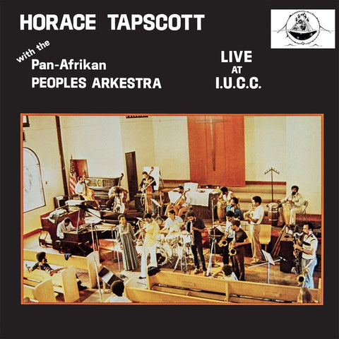 TAPSCOTT, HORACE WITH THE PAN-AFRIKAN PEOPLES ARKESTRA - Live At I.U.C.C.
