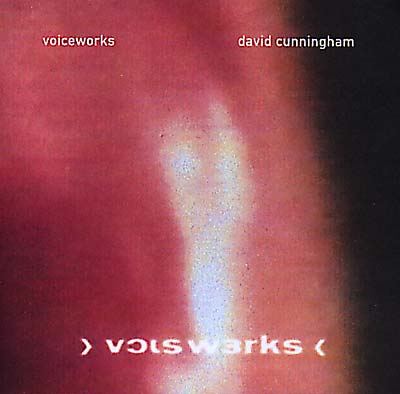 CUNNINGHAM, DAVID - Voiceworks