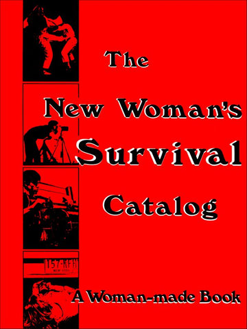 GRIMSTAD, KIRSTEN & SUSAN RENNIE - The New Woman's Survival Catalog