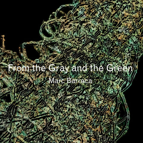 BARRECA, MARC - From The Gray And The Green