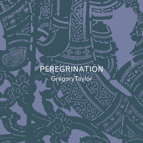 TAYLOR, GREGORY - Peregrination