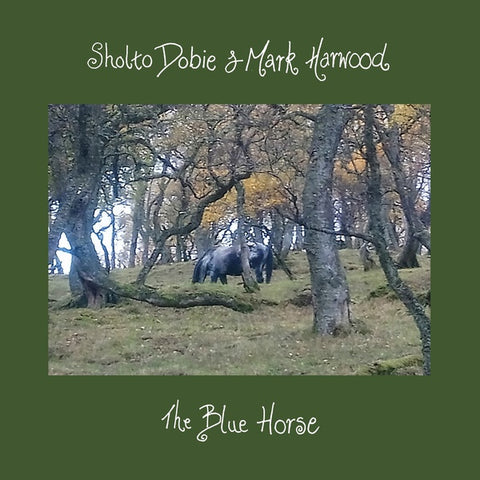 DOBIE, SHOLTO & MARK HARWOOD - The Blue Horse