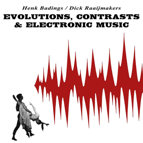 fusetron BADINGS, HENK/DICK RAAIJMAKERS, Evolutions, Contrasts & Electronic Music