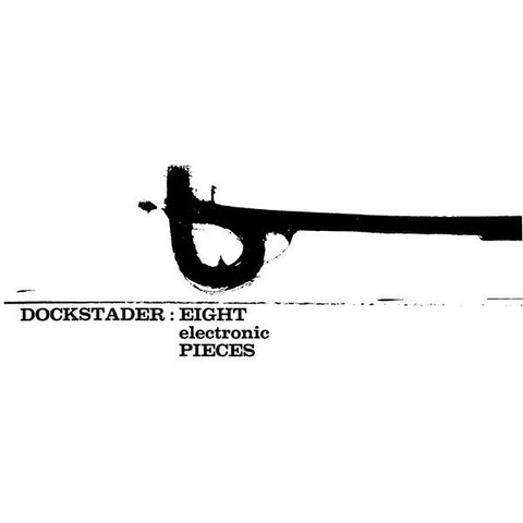 DOCKSTADER, TOD - Eight Electronic Pieces