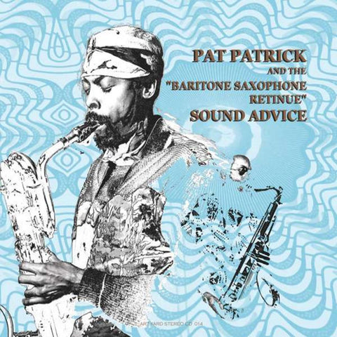 PATRICK, PAT AND THE BARITONE SAXOPHONE RETINUE - Sound Advice (2017 Repress - Standard Edition)