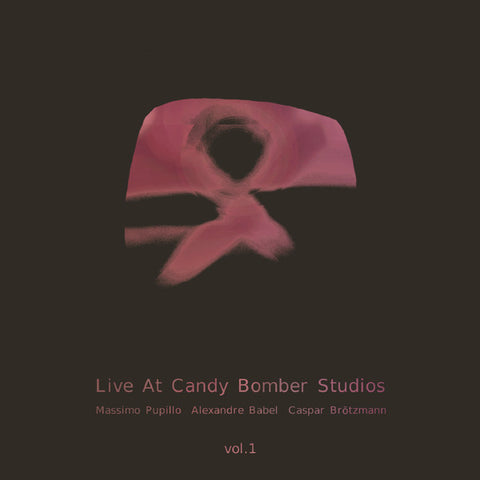 fusetron PUPILLO, MASSIMO/ALEXANDRE BABEL/CASPAR BROTZMANN, Live At Candy Bomber Studios, Vol.1