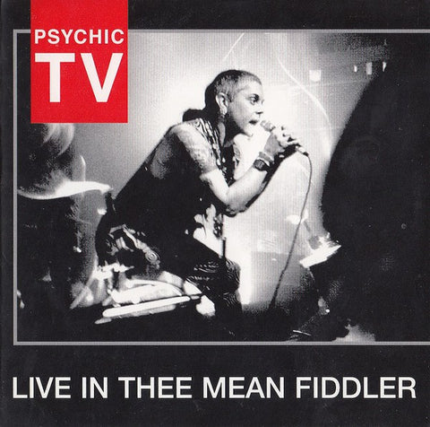 fusetron PSYCHIC TV, Live in Thee Mean Fiddler