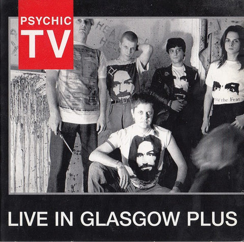 fusetron PSYCHIC TV, Live in Glasgow Plus
