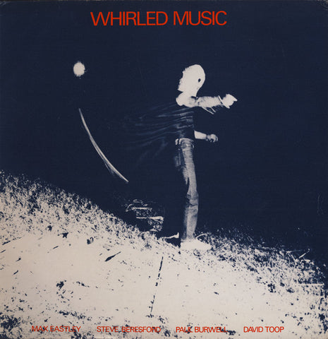 fusetron EASTLEY, MAX/STEVE BERESFORD/PAUL BURWELL/DAVID TOOP, Whirled Music
