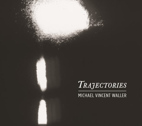 fusetron WALLER, MICHAEL VINCENT, Trajectories