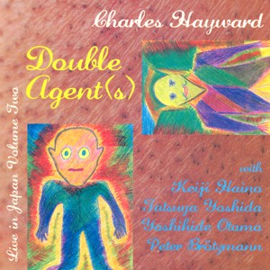 fustron HAYWARD, CHARLES, Live In Japan Volume Two: Double Agent(s)