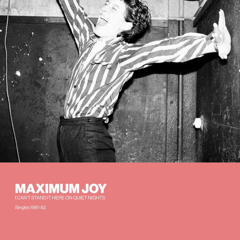 fusetron MAXIMUM JOY, I Cant Stand It Here On Quiet Nights: Singles 1981-82