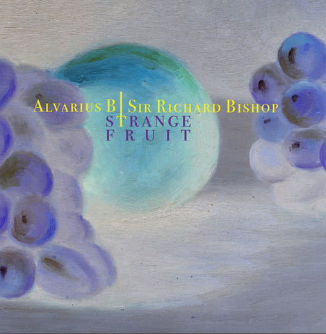 ALVARIUS B/SIR RICHARD BISHOP - Strange Fruit