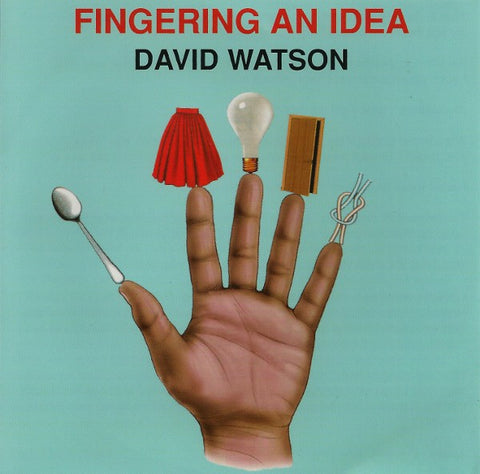 fusetron WATSON, DAVID, Fingering an Idea