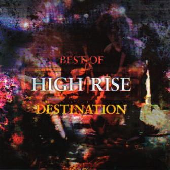 fusetron HIGH RISE, Destination - Best Of