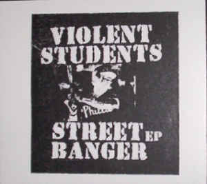 VIOLENT STUDENTS - Street Banger