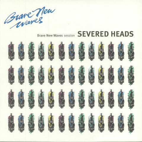 fusetron SEVERED HEADS, Brave New Waves Session: Severed Heads (Blue Vinyl)