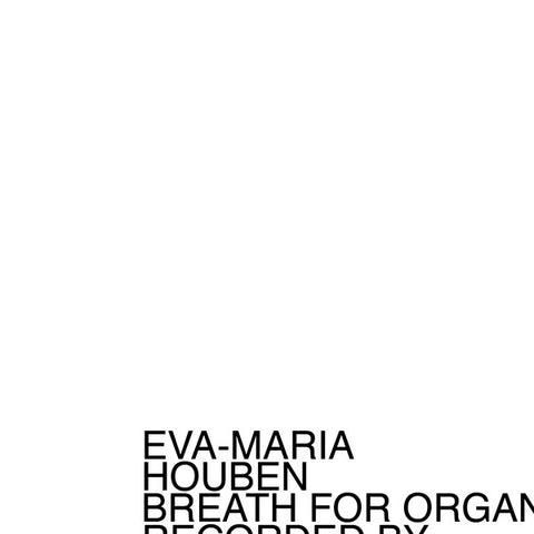 fusetron HOUBEN, EVA-MARIA, Breath For Organ