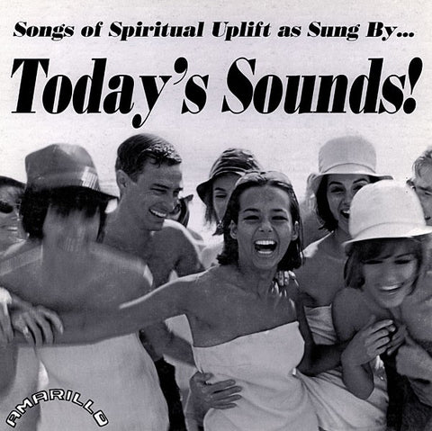 fusetron TODAYS SOUNDS, Songs of Spiritual Uplift as Sung By...