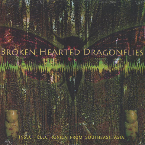 MARTINE, TUCKER - Broken Hearted Dragonflies: Insect Electronica from Southeast Asia