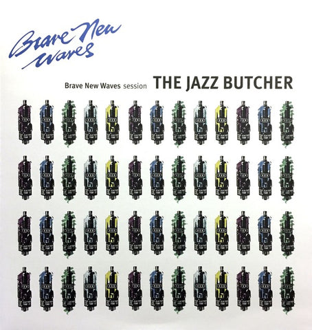 fusetron JAZZ BUTCHER, THE, Brave New Waves Session: Jazz Butcher (Blue Vinyl)