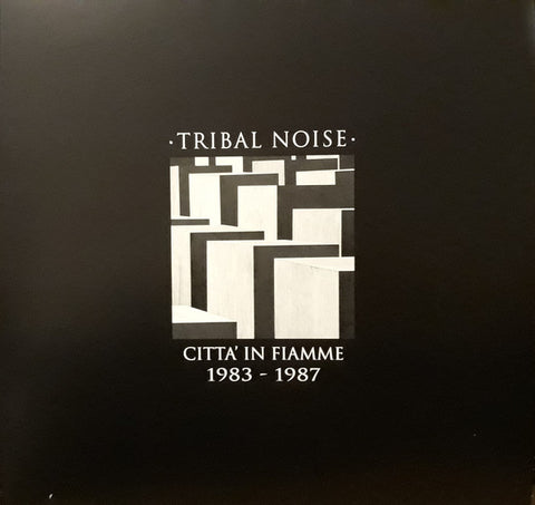 fusetron TRIBAL NOISE, Citta In Fiamme 1983-1987