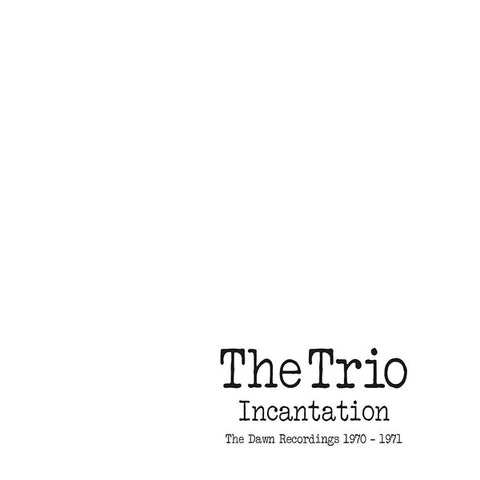 fusetron TRIO, THE, Incantation: The Dawn Recordings 1970-1971