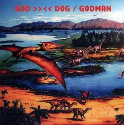 fustron GODMAN, God Dog
