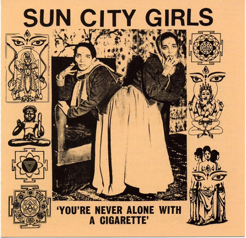 fusetron SUN CITY GIRLS, Youre Never Alone with a Cigarette (Singles Volume 1)