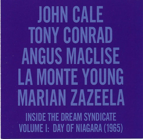 fustron CALE/TONY CONRAD/ANGUS MACLISE/LA MONTE YOUNG/MARIAN ZAZEELA, JOHN, Inside the Dream Syndicate Volume I: Day of Niagara (1965)